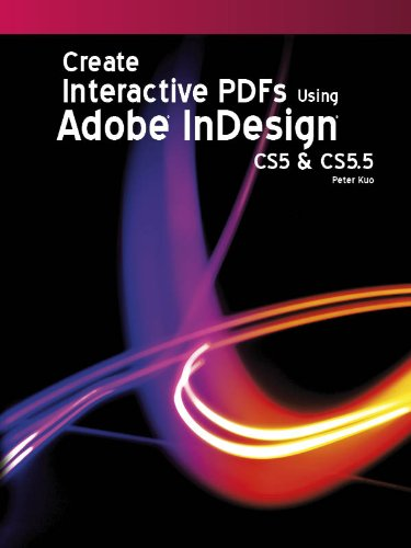 Create Interactive PDFs Using Adobe® InDesign® CS5 & CS5.5 (English Edition)
