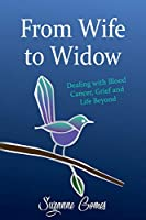 From Wife to Widow: Dealing with Blood Cancer, Grief and Life Beyond