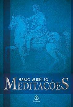 Meditações (Clássicos da literatura mundial) por [Marco Aurélio, Laura Gillon]