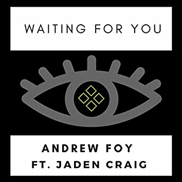 Waiting for You (feat. Jaden Craig)
