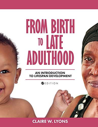 From Birth to Late Adulthood: An Introduction to Lifespan Development