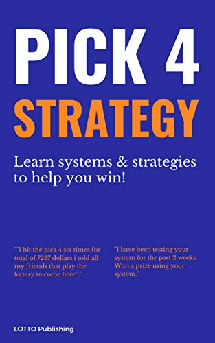 Pick 4 Lottery Strategy & Lotto Systems: How to Win Pick 4 Lotto with Strategy & The Lottery With The Law Of Attraction
