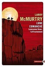Lonesome Dove, Tome 2 - Lune comanche : Lonesome Dove : l'affrontement de Larry McMurtry