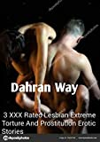 Dahran Way: 23 XXX Rated Lesbian Extreme Torture and Prostitution Erotic Stories (English Edition)