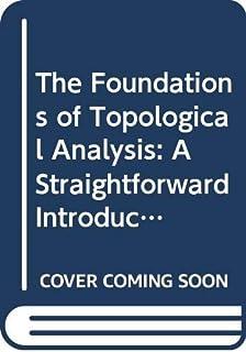 The Foundations of Topological Analysis: A Straightforward Introduction: Book 2 Topological Ideas