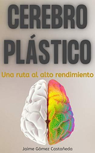 Cerebro plástico: Una ruta al alto rendimiento