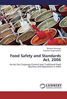 Food Safety and Standards Act, 2006: An Act for Corporate Control over Traditional Food Business and Operations in India