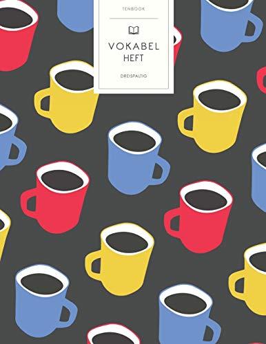 Vokabelheft: Bunte Kaffeetassen Muster. 3 Spalten für Vokabeln. 120 Seiten mit schönem Design. Dreispaltiges Buch mit Soft Cover 8.5x11 Zoll, ca. DIN A4 21.6x27.9cm.