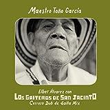 Maestro Toño Garcia (Cerrero Dub de Gaita Mix)