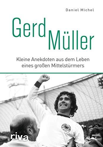 Gerd Müller: Kleine Anekdoten aus dem Leben eines großen Mittelstürmers