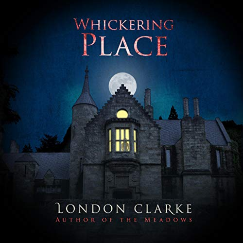Whickering Place: A Novel: Legacy of Darkness, Book 2