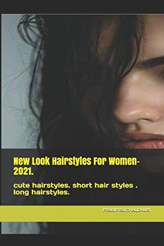 New Look Hairstyles For Women- 2021.: cute hairstyles. short hair styles . long hairstyles.