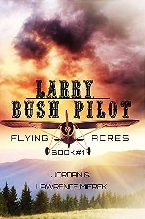 Larry, Bush Pilot