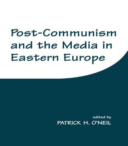 Post-Communism and the Media in Eastern Europe (English Edition)