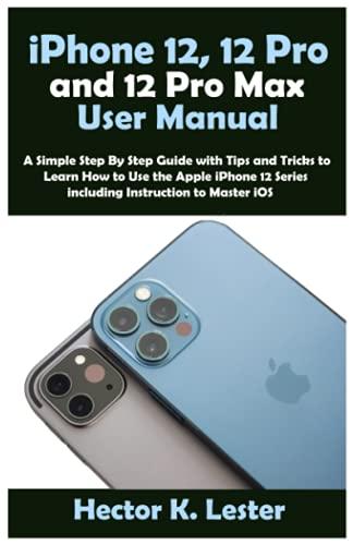 Manual del usuario del iPhone 12, 12 Pro y 12 Pro Max: una guía simple paso a...