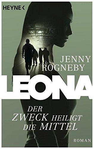 Leona: Der Zweck heiligt die Mittel (Die Leona-Serie, Band 2)