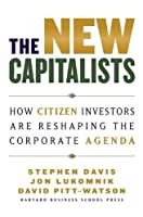 The New Capitalists: How Citizen Investors Are Reshaping the Corporate Agenda