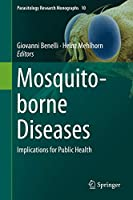 Mosquito-borne Diseases: Implications for Public Health (Parasitology Research Monographs (10))