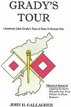 Grady's Tour: Lieutenant John Grady's Tour of Duty In Korean War