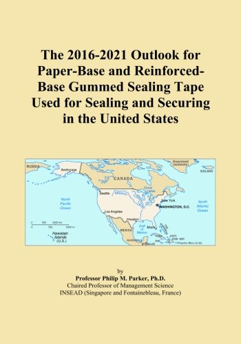 The 2016-2021 Outlook for Paper-Base and Reinforced-Base Gummed Sealing Tape Used for Sealing and Securing in the United States