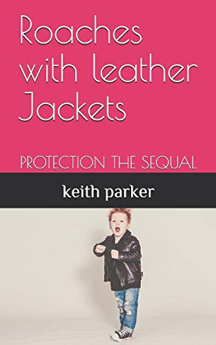 Roaches with leather Jackets: Protection the Sequal