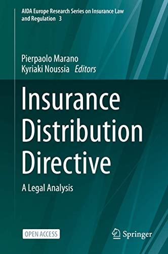 Insurance Distribution Directive: A Legal Analysis (AIDA Europe Research Series on Insurance Law and Regulation (3), Band 3)