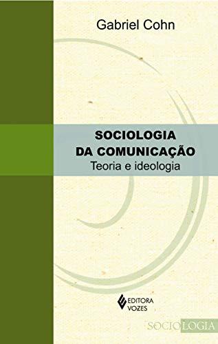 Sociologia da comunicação: Teoria e ideologia