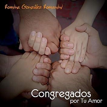 Congregados por Tu Amor