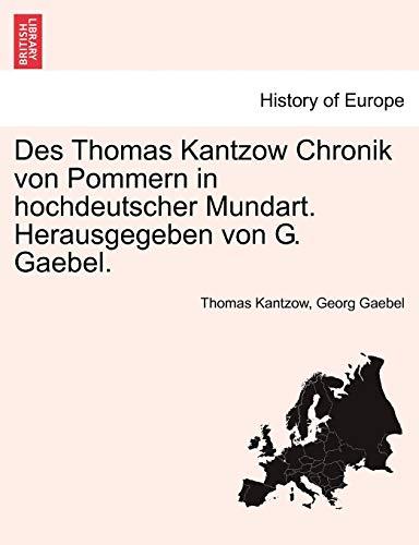 Band 3. Teil 3/Suppl : Des Thomas Kantzow Chronik von Pommern in hochdeutscher Mundart. Herausgegeben von G. Gaebel. Band II. Grfte Bearbeitung