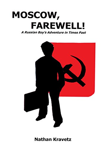 Moscow, Farewell!: A Russian Boys Adventure in Times Past (English Edition)