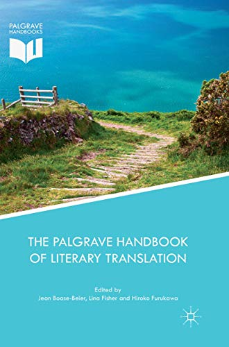 Compare Textbook Prices for The Palgrave Handbook of Literary Translation Palgrave Studies in Translating and Interpreting Softcover reprint of the original 1st ed. 2018 Edition ISBN 9783030093181 by Boase-Beier, Jean,Fisher, Lina,Furukawa, Hiroko