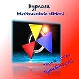 Hypnose - Selbstbewusstsein stärken