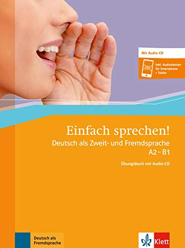 Einfach sprechen! - Niveau A2 et B1: Ubungsbuch mit Audio-CD