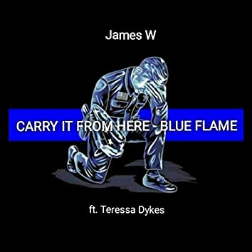 Carry It from Here - Blue Flame