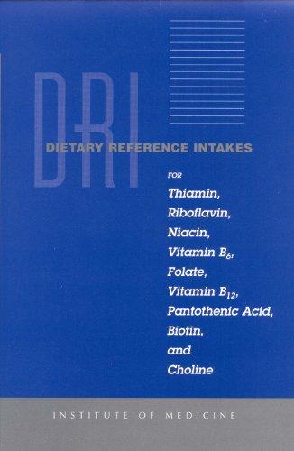 Dietary Reference Intakes for Thiamin, Riboflavin, Niacin, Vitamin B6, Folate, Vitamin B12, Pantothenic Acid, Biotin, and Choline