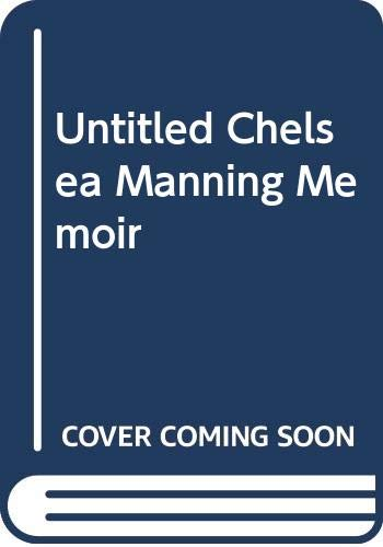 UNTITLED CHELSEA MANNING MEMOI