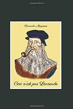 Scaricare Libri Ceci n'est pas Leonardo: Quello che non vi dicono su Leonardo da Vinci e il Rinascimento PDF