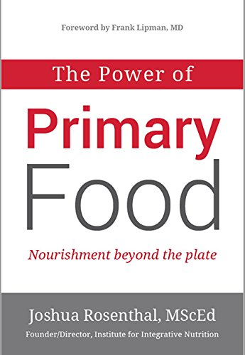 The Power of Primary Food: Tools for Nourishment Beyond the Plate (English Edition)