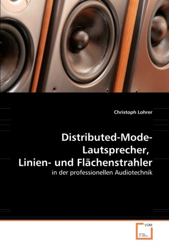 Distributed-Mode-Lautsprecher,  Linien- und Flächenstrahler: in der professionellen Audiotechnik