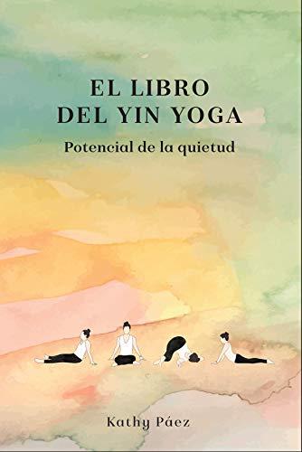 El Libro del Yin Yoga: Potencial de la quietud