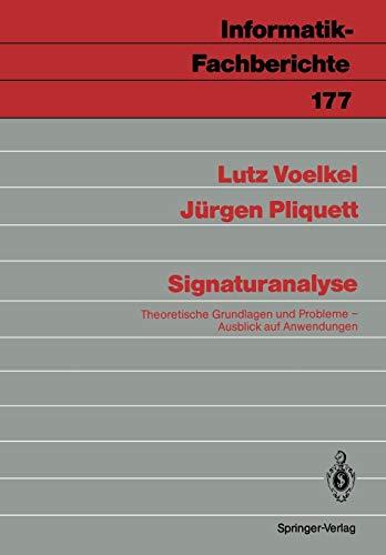 Signaturanalyse: Theoretische Grundlagen und Probleme; Ausblick auf Anwendungen (Informatik-Fachberichte, 177, Band 177)
