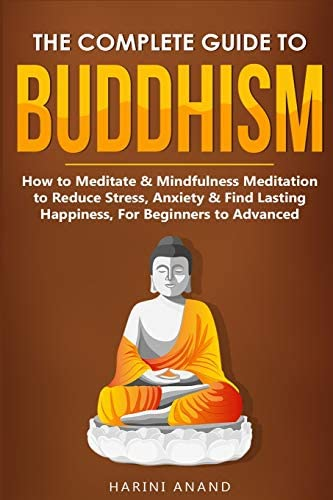 The Complete Guide to Buddhism How to Meditate Mindfulness Meditation to Reduce Stress Anxiety product image