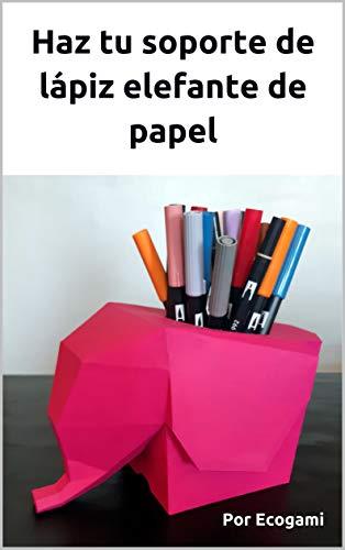 Haz tu soporte de lápiz elefante de papel: Rompecabezas 3D | Escultura...