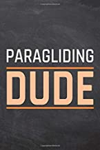 Paragliding Dude: Paragliding Notebook, Planner or Journal   Size 6 x 9   110 Dot Grid Pages   Office Equipment, Supplies  Funny Paragliding Gift Idea for Christmas or Birthday
