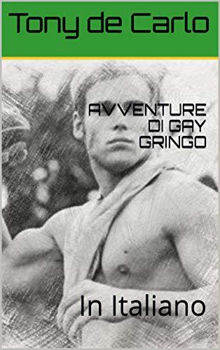 AVVENTURE DI GAY GRINGO: In Italiano (Italian Edition)