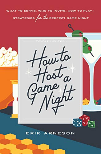 How to Host a Game Night: What to Serve, Who to Invite, How to Play—Strategies for the Perfect Game Night (English Edition)
