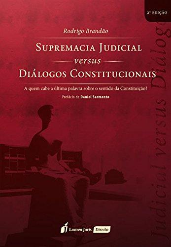 Supremacia Judicial Versus Diálogos Constitucionais