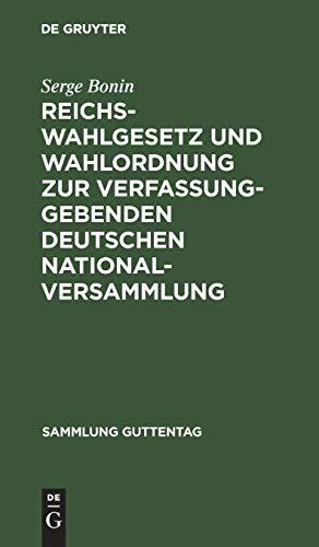 Reichswahlgesetz und Wahlordnung zur verfassunggebenden deutschen Nationalversammlung: Verordnungen vom 30. November 1918. Textausgabe mit ... (Sammlung Guttentag, 135a)