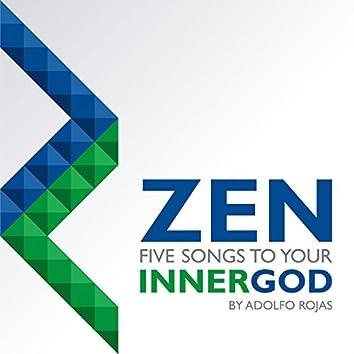 Zen, Five Songs to Your Inner God