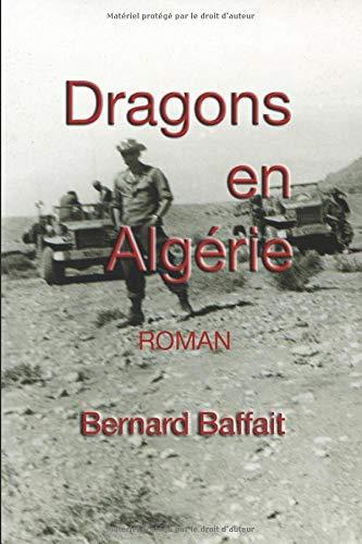 Dragons en Algérie: roman historique (French Edition)